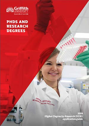 Griffith University 2019 Higher Degree by Research Application Guide