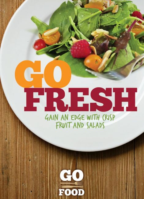 Go Fresh - Gain an edge with crisp fruit and salads